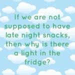 Late night snacks