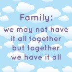 Family: Together We Have