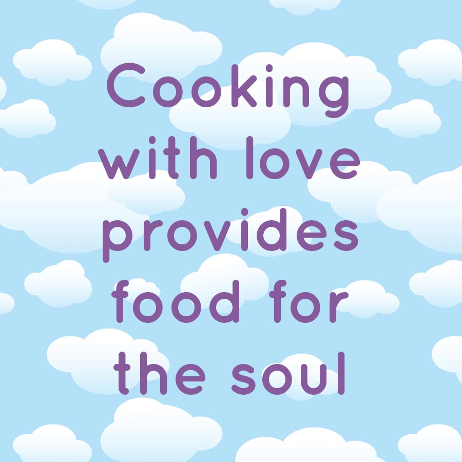 12 Inspirational Quotes For The Soul: Cooking With Love