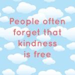 Kindess Is Free